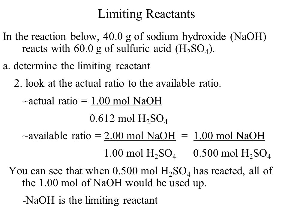 Limiting Reactants In the reaction below, 40.0 g of sodium hydroxide (NaOH) reacts with 60.0 g of sulfuric acid (H2SO4).