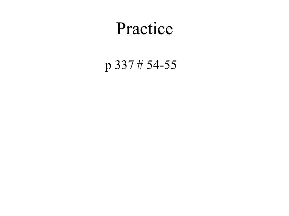 Practice p 337 # 54-55
