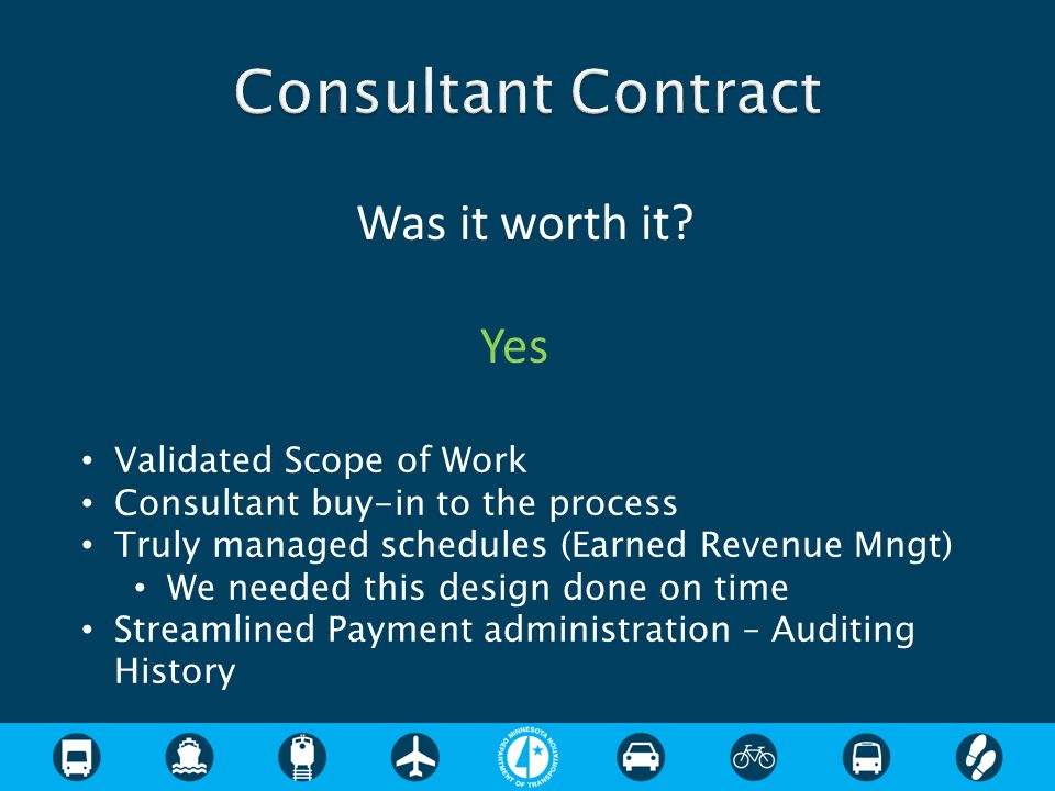 Consultant Contract Was it worth it Yes Validated Scope of Work