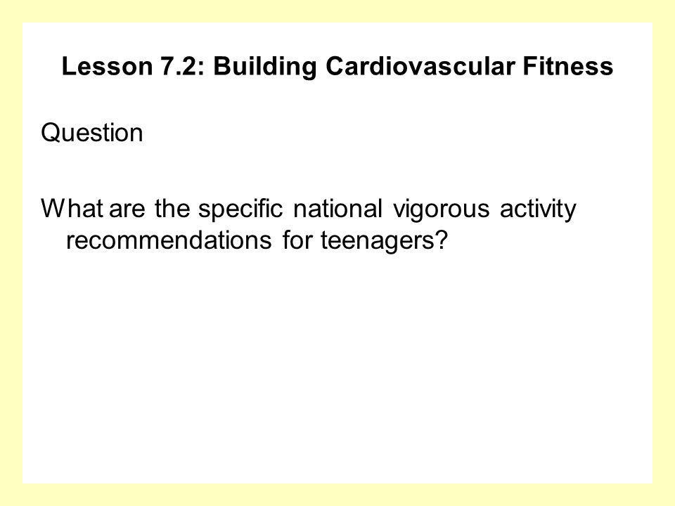 Lesson 7.2: Building Cardiovascular Fitness