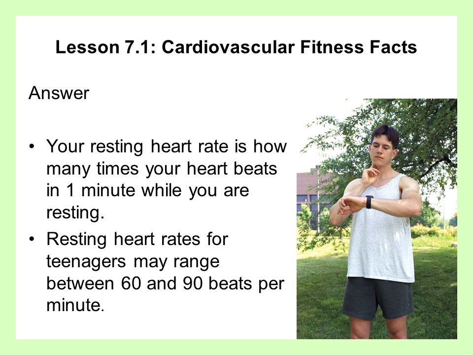 Lesson 7.1: Cardiovascular Fitness Facts