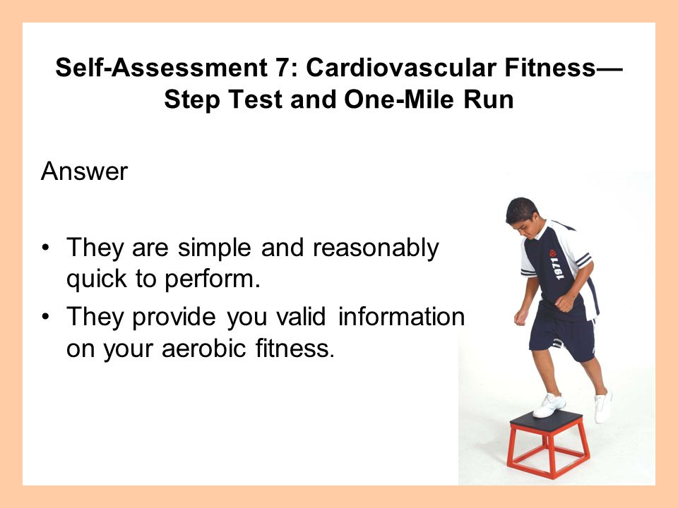 Self-Assessment 7: Cardiovascular Fitness—Step Test and One-Mile Run