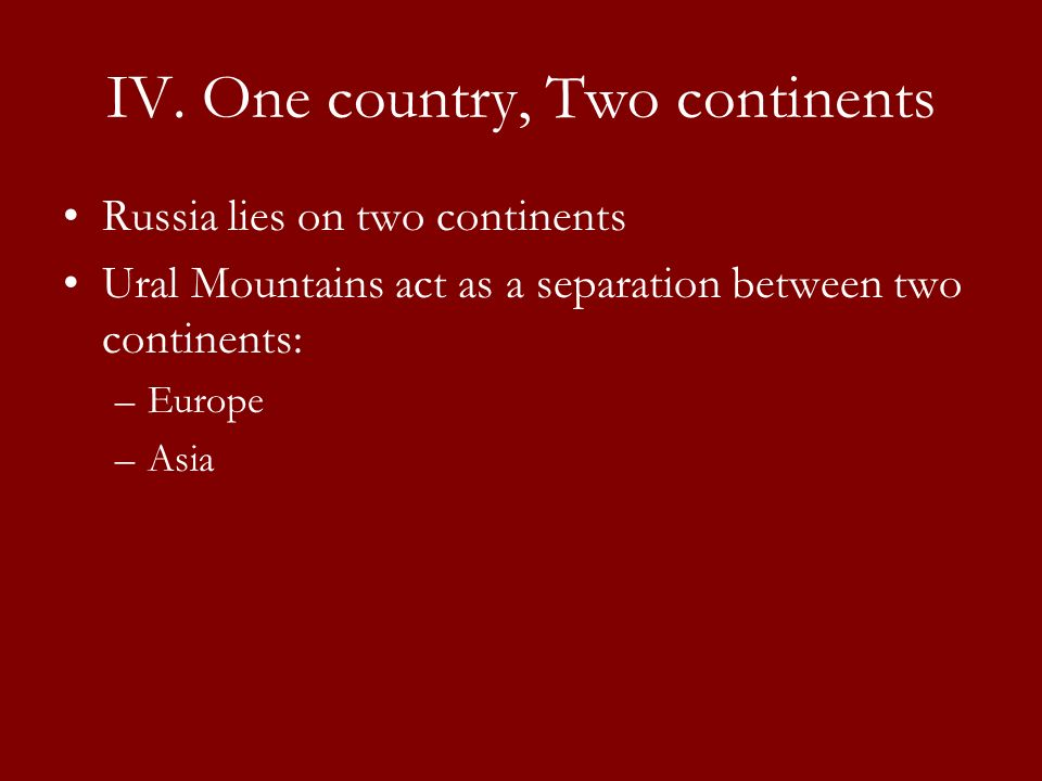 IV. One country, Two continents