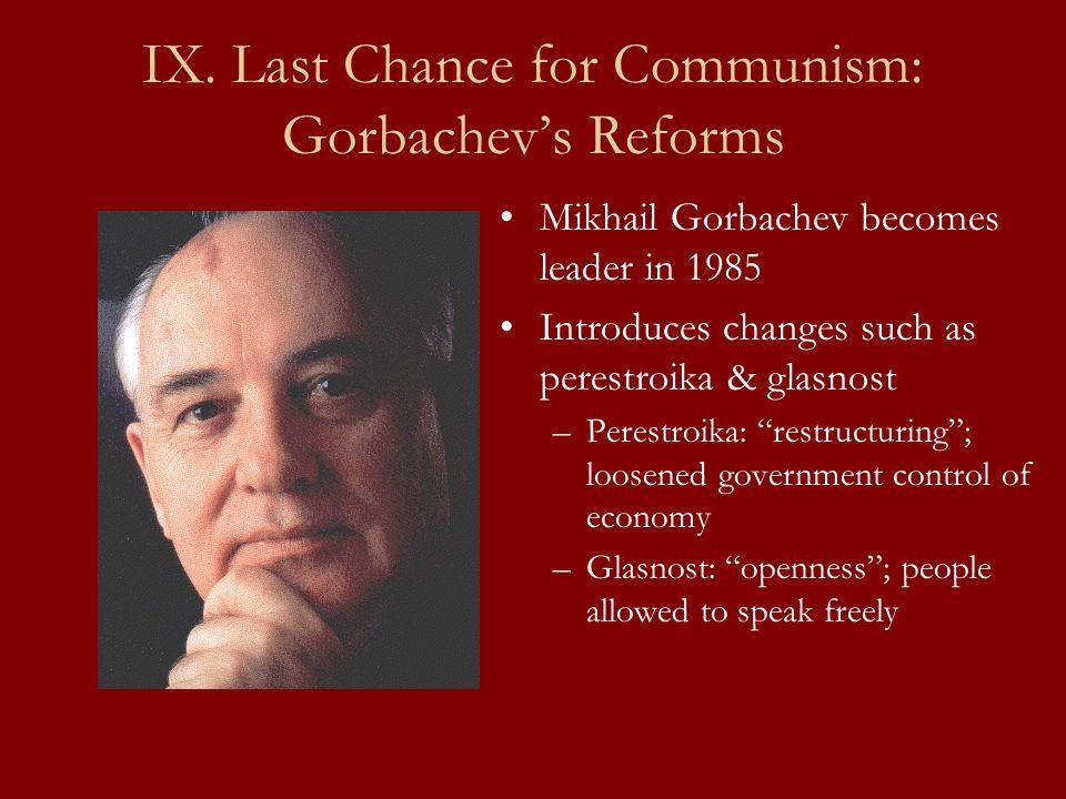 IX. Last Chance for Communism: Gorbachev's Reforms