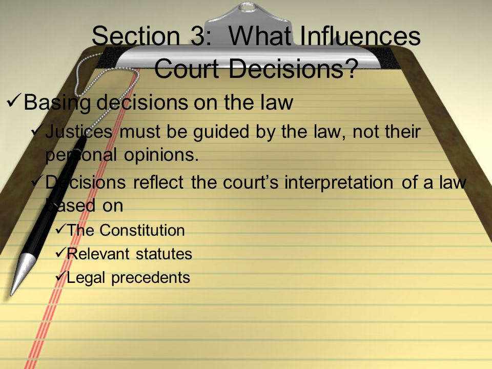 Section 3: What Influences Court Decisions
