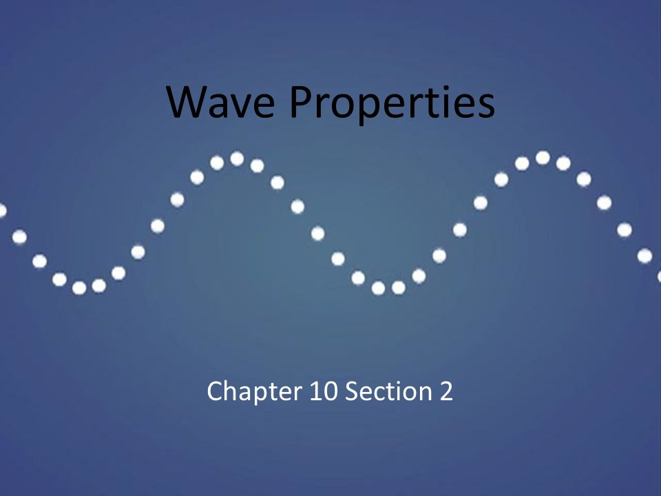 Wave Properties Chapter 10 Section 2