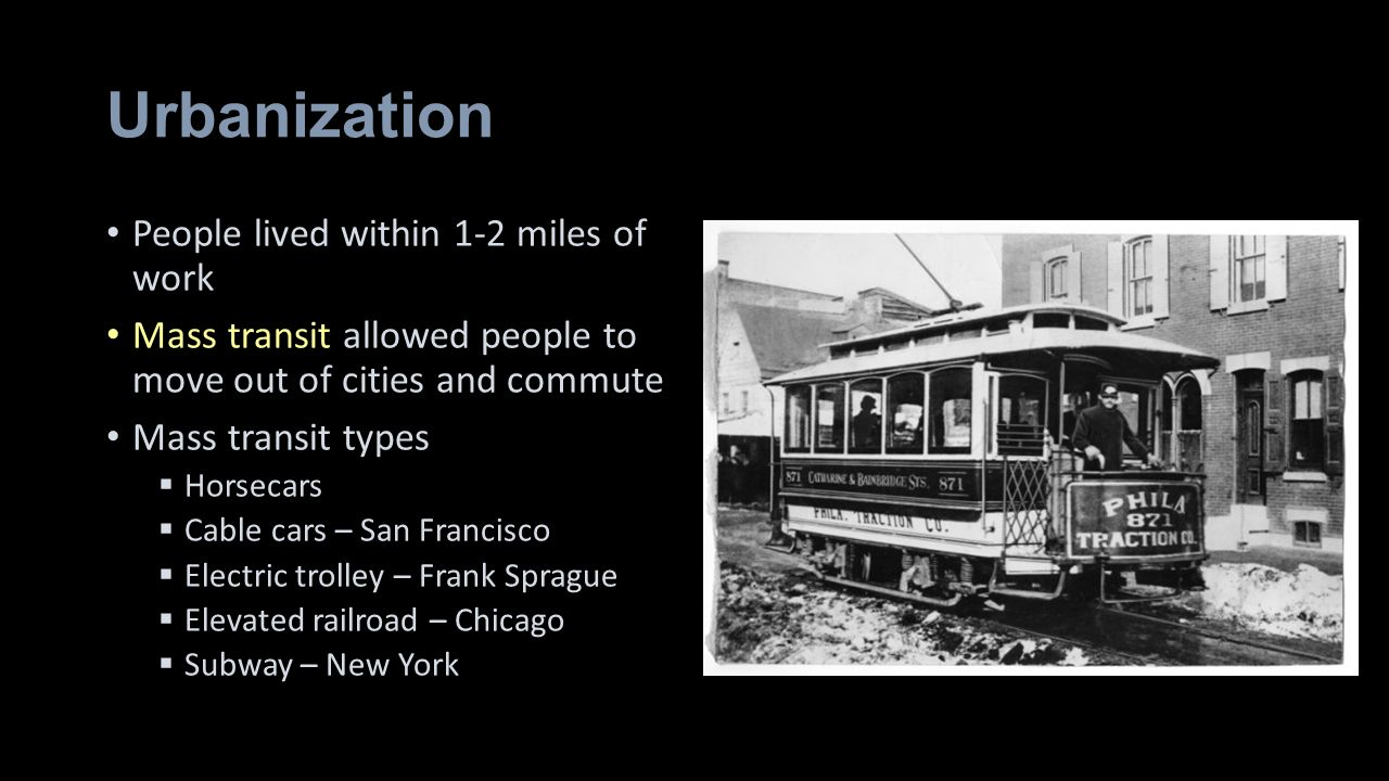 Urbanization People lived within 1-2 miles of work