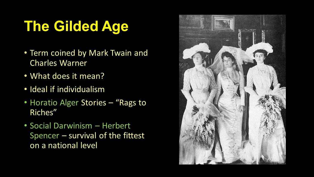 The Gilded Age Term coined by Mark Twain and Charles Warner