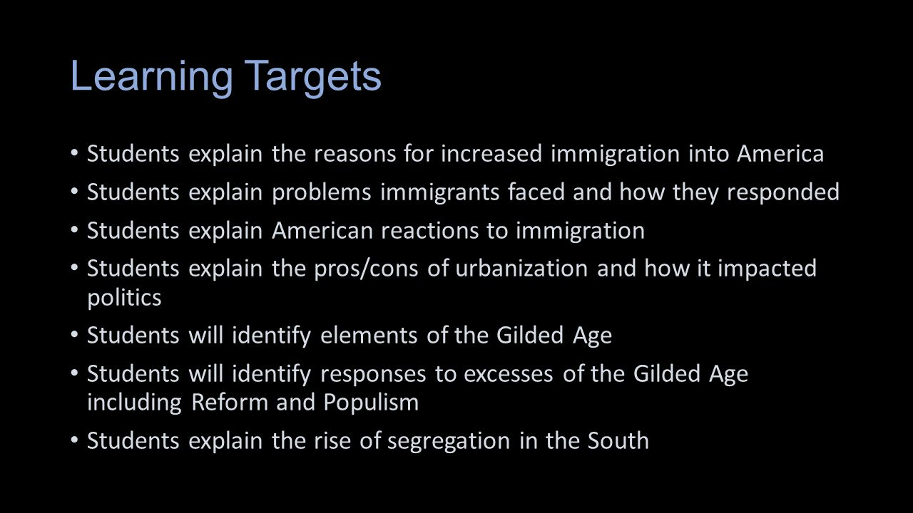 Learning Targets Students explain the reasons for increased immigration into America.