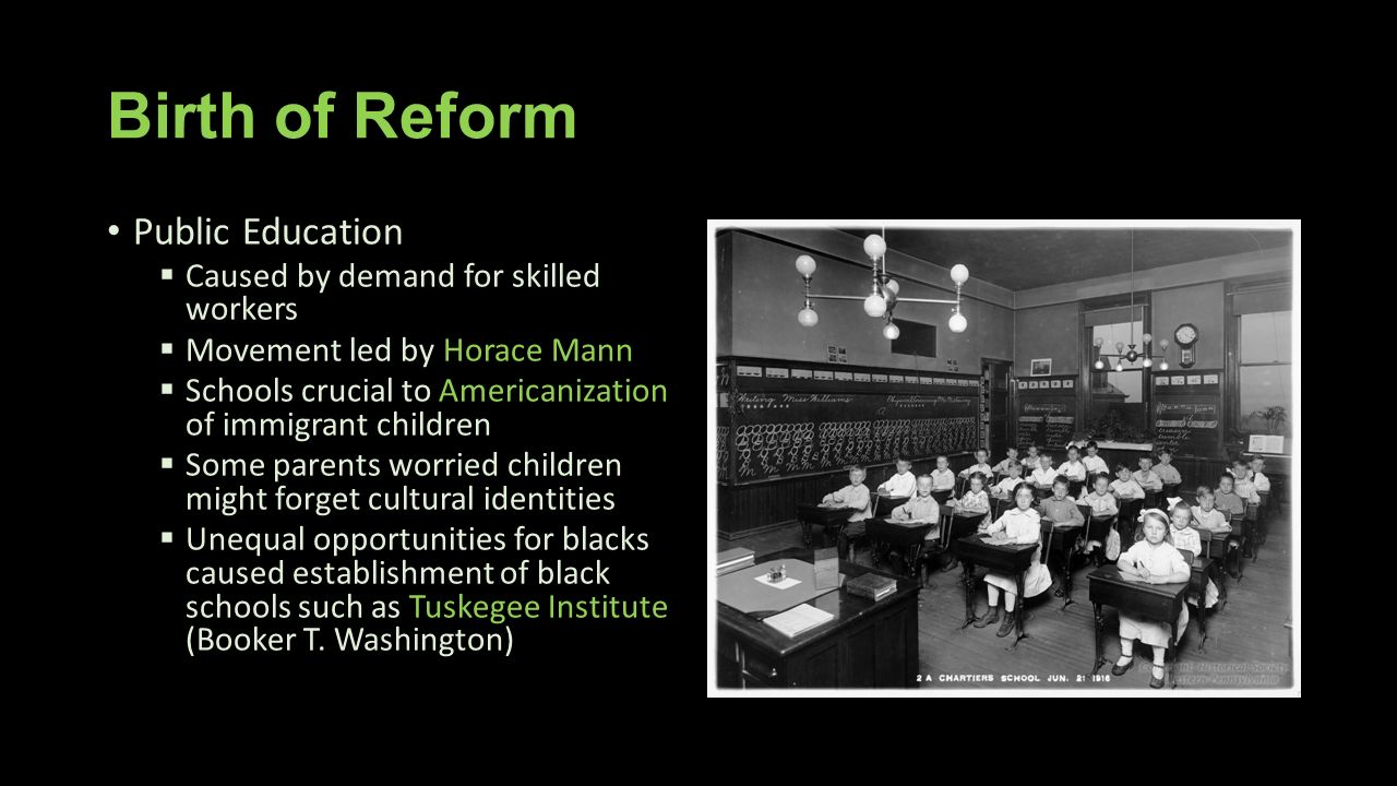 Birth of Reform Public Education Caused by demand for skilled workers