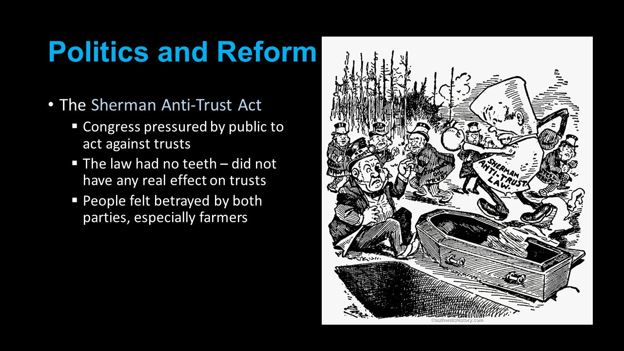 Politics and Reform The Sherman Anti-Trust Act