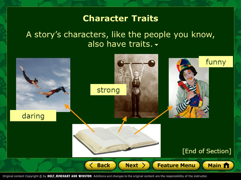 A story's characters, like the people you know, also have traits.