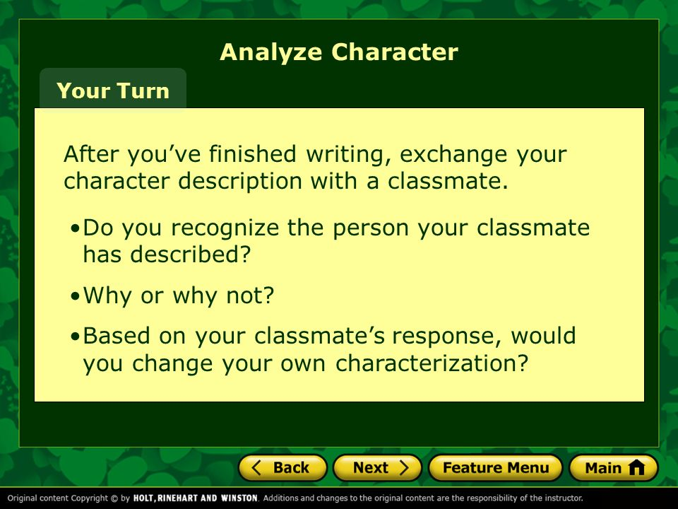 Analyze Character Your Turn. After you've finished writing, exchange your character description with a classmate.