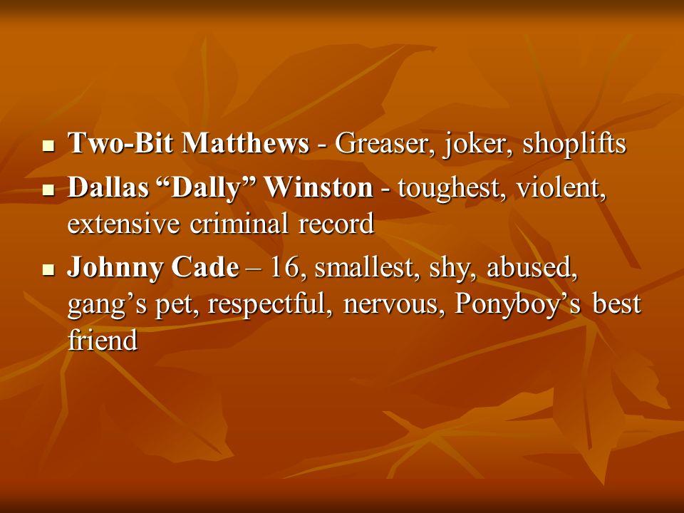 Two-Bit Matthews - Greaser, joker, shoplifts