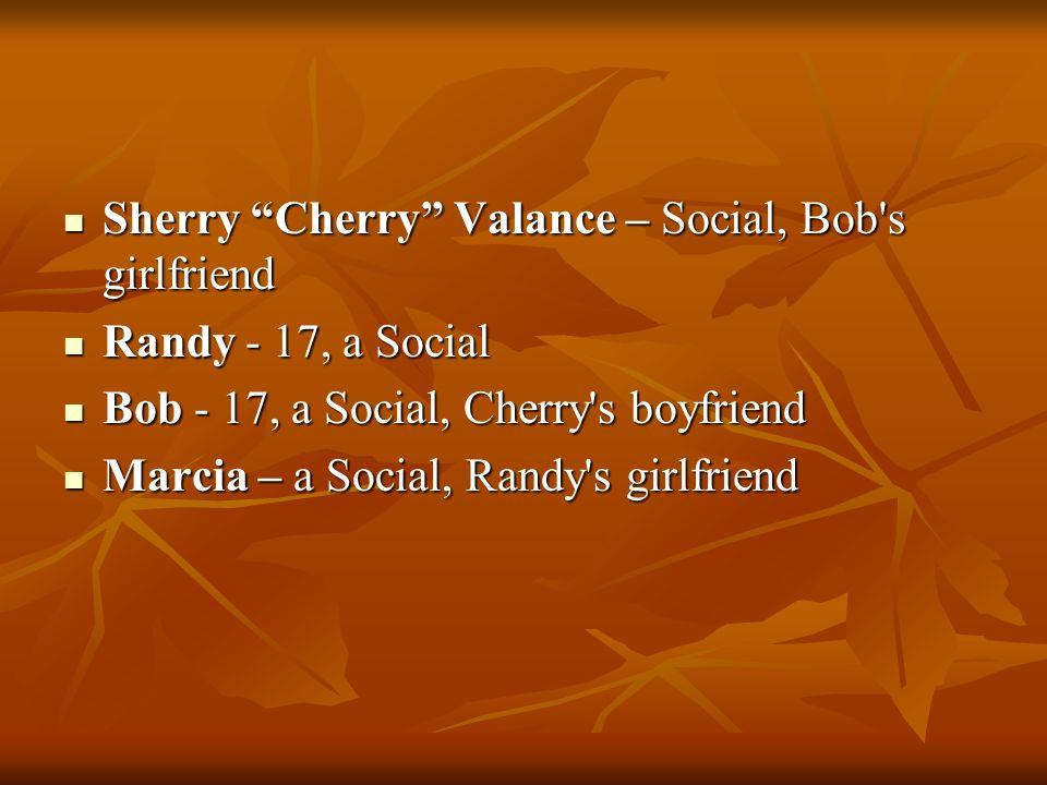 Sherry Cherry Valance – Social, Bob s girlfriend