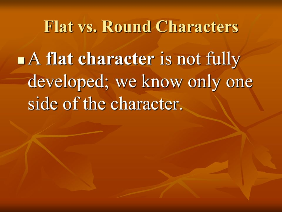 Flat vs. Round Characters