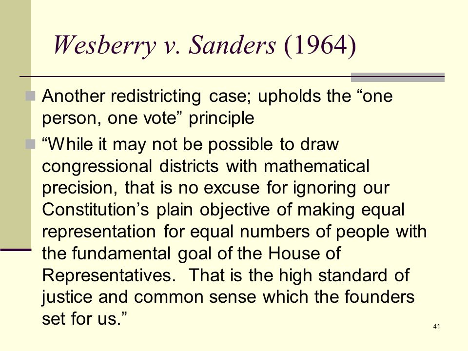 Wesberry v. Sanders (1964)Another redistricting case; upholds the one person, one vote principle.