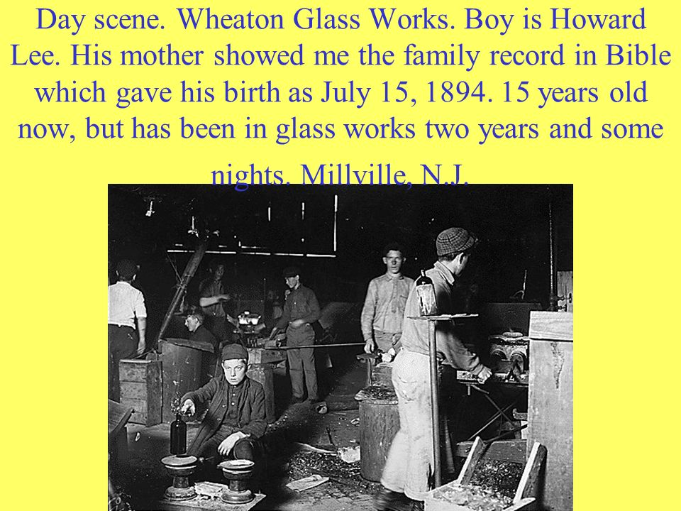 Day scene. Wheaton Glass Works. Boy is Howard Lee