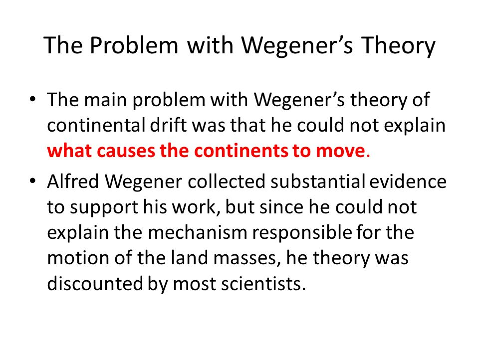 The Problem with Wegener's Theory