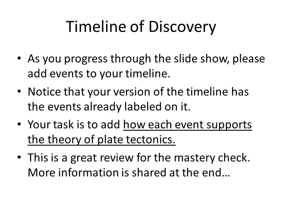 Timeline of Discovery As you progress through the slide show, please add events to your timeline.