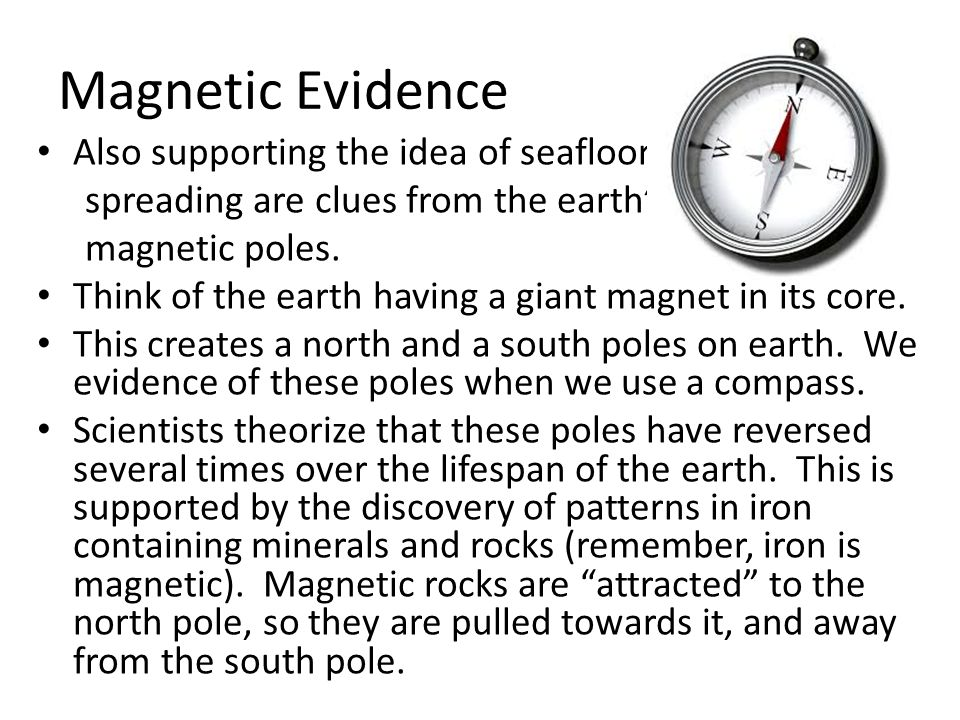 Magnetic Evidence Also supporting the idea of seafloor