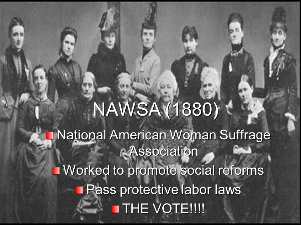 NAWSA (1880) National American Woman Suffrage Association