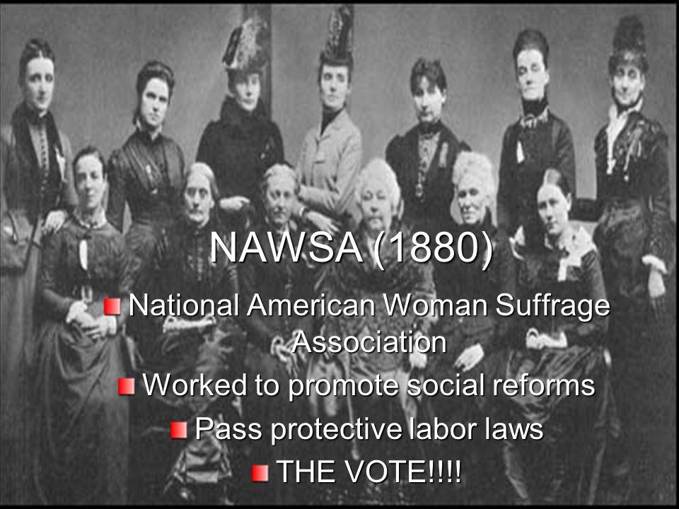 NAWSA (1880) National American Woman Suffrage Association