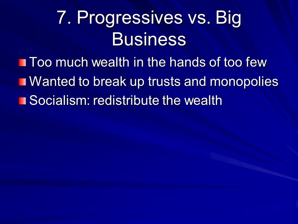 7. Progressives vs. Big Business