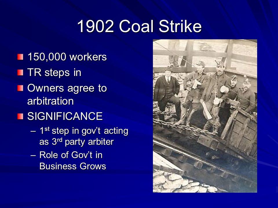 1902 Coal Strike 150,000 workers TR steps in