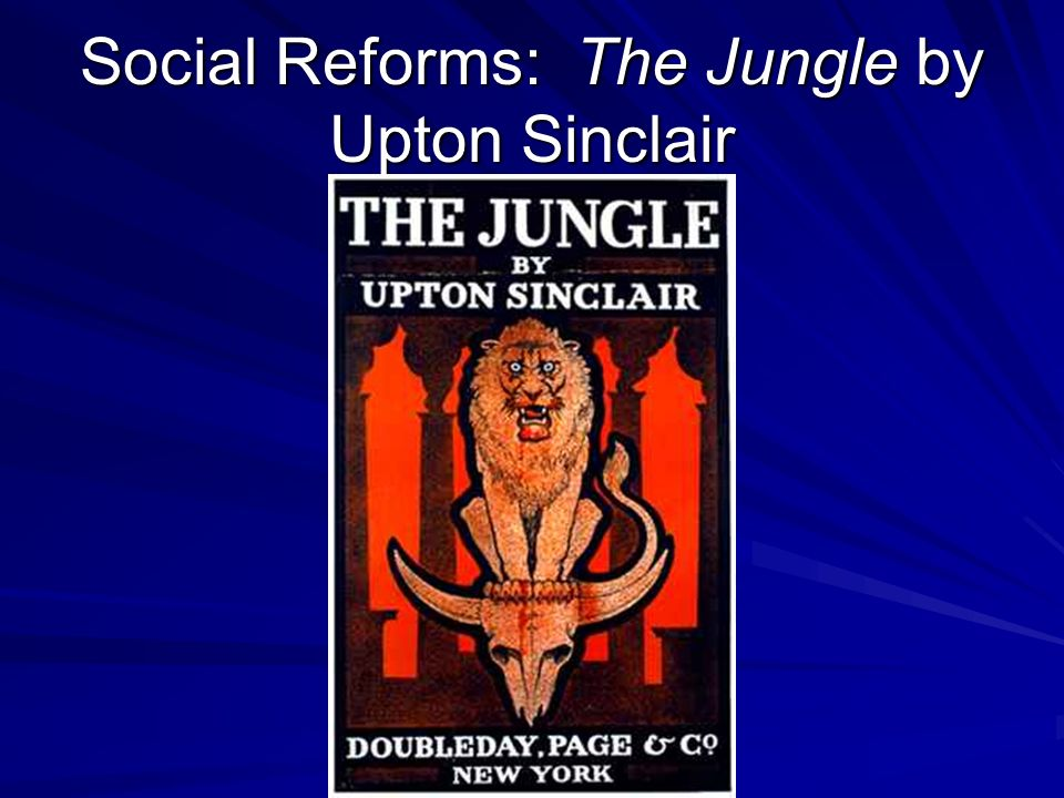 Social Reforms: The Jungle by Upton Sinclair