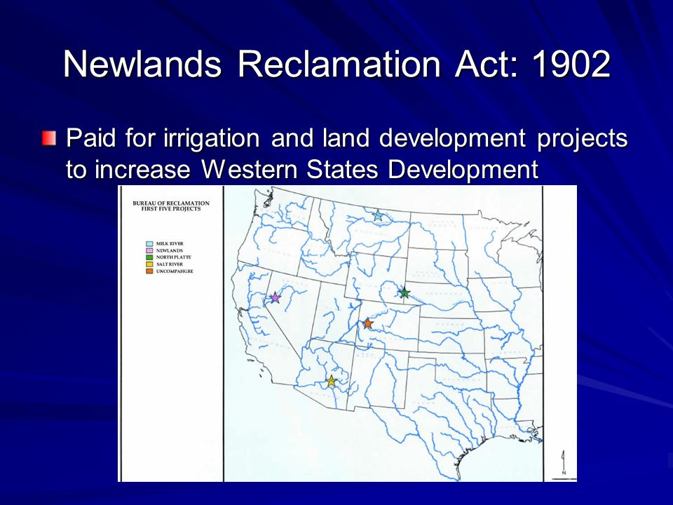 Newlands Reclamation Act: 1902