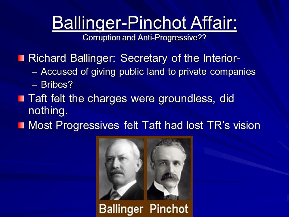 Ballinger-Pinchot Affair: Corruption and Anti-Progressive
