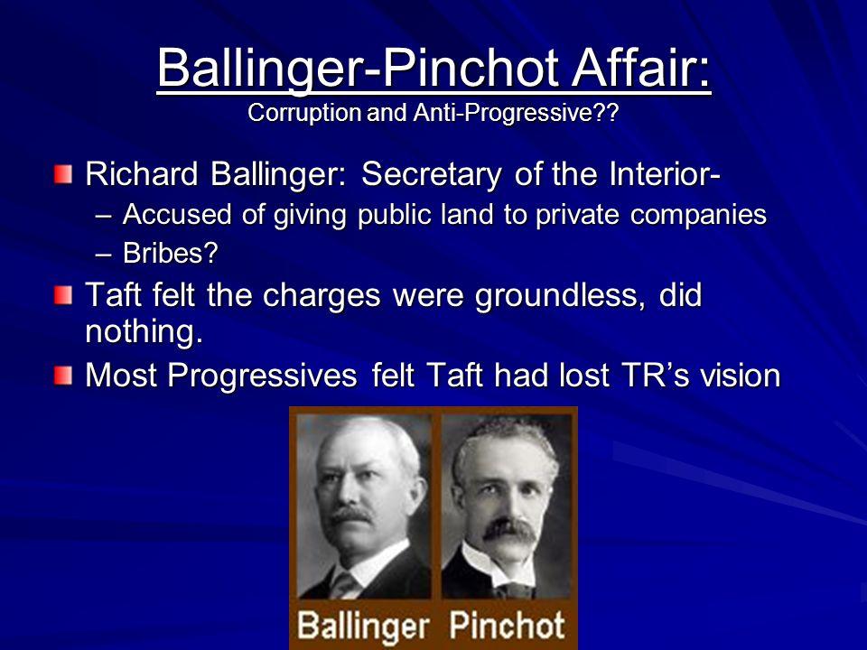 Ballinger-Pinchot Affair: Corruption and Anti-Progressive