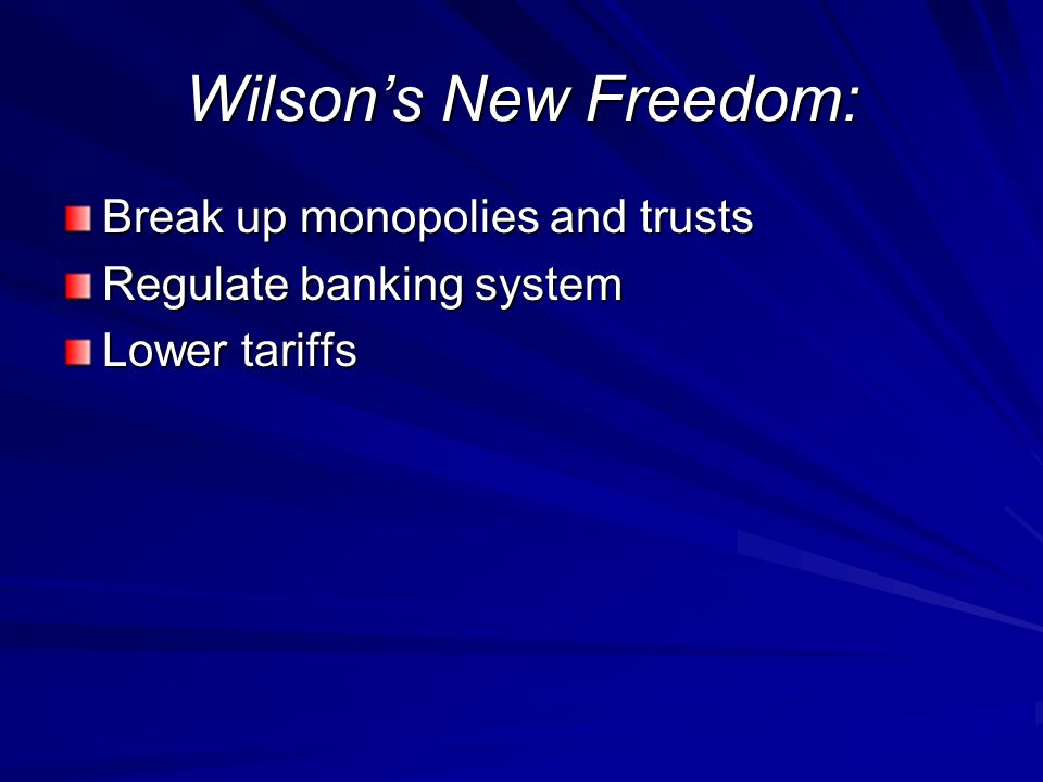 Wilson's New Freedom: Break up monopolies and trusts