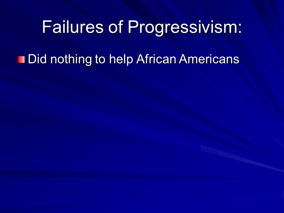 Failures of Progressivism: