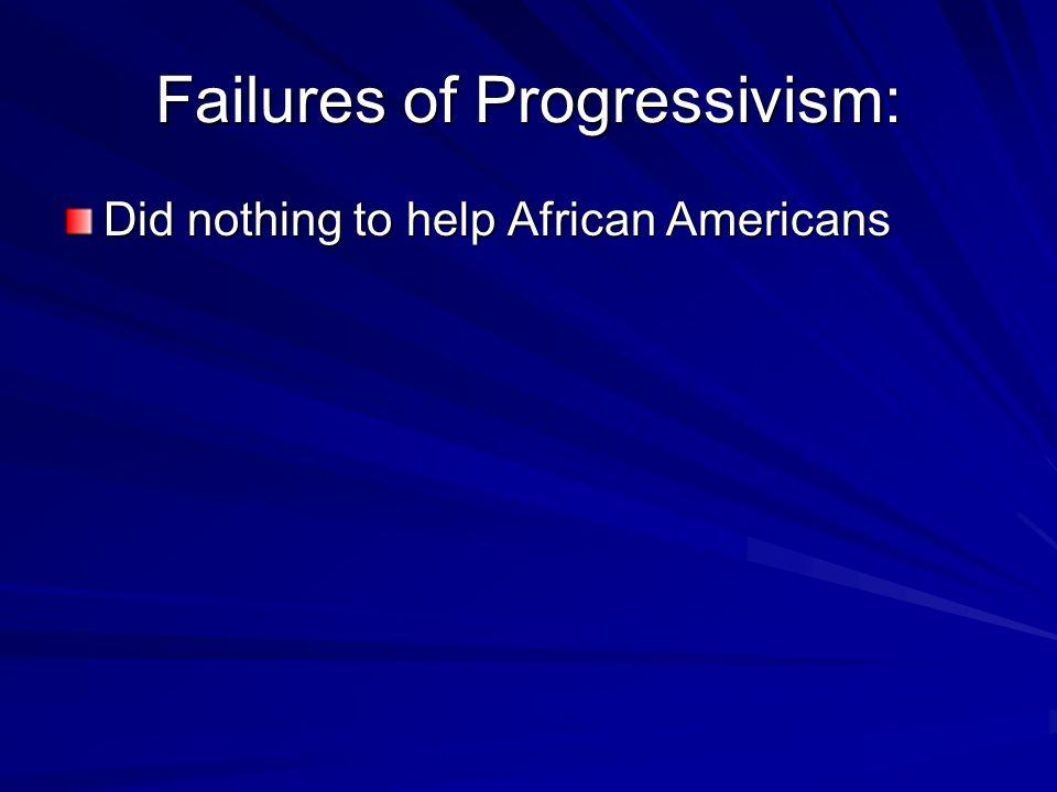 Failures of Progressivism: