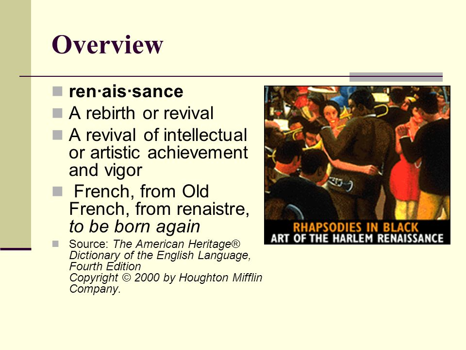 Overview ren·ais·sance A rebirth or revival