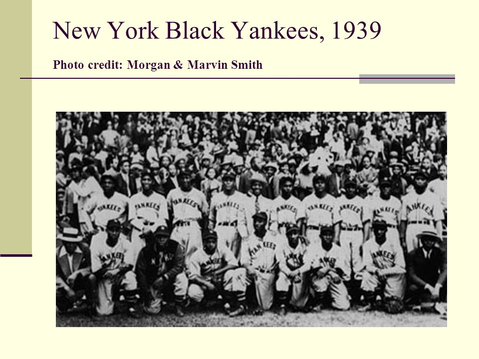 New York Black Yankees, 1939 Photo credit: Morgan & Marvin Smith
