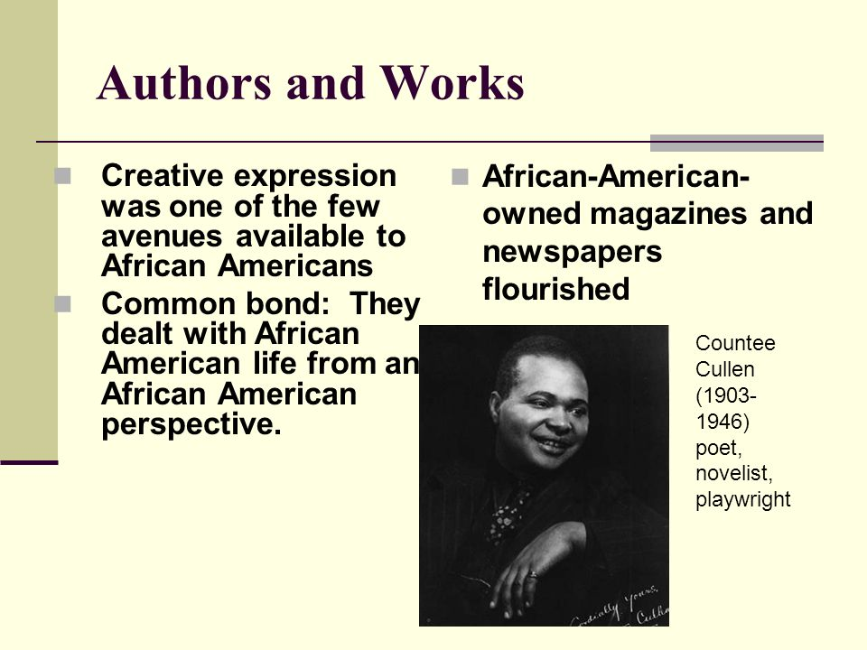 Authors and Works African-American-owned magazines and newspapers flourished.