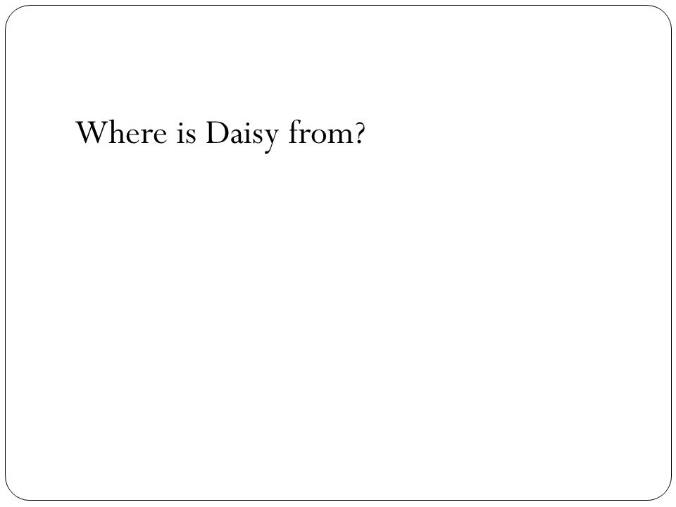 Where is Daisy from