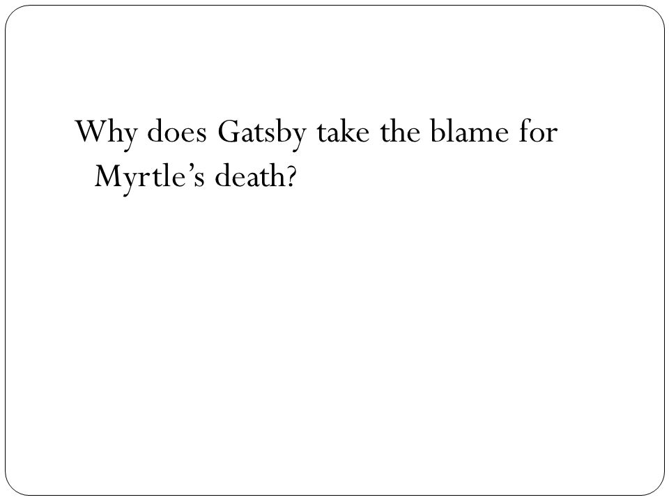 Why does Gatsby take the blame for Myrtle's death