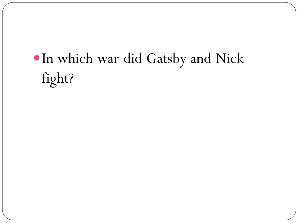 In which war did Gatsby and Nick fight