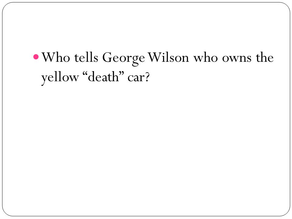 Who tells George Wilson who owns the yellow death car
