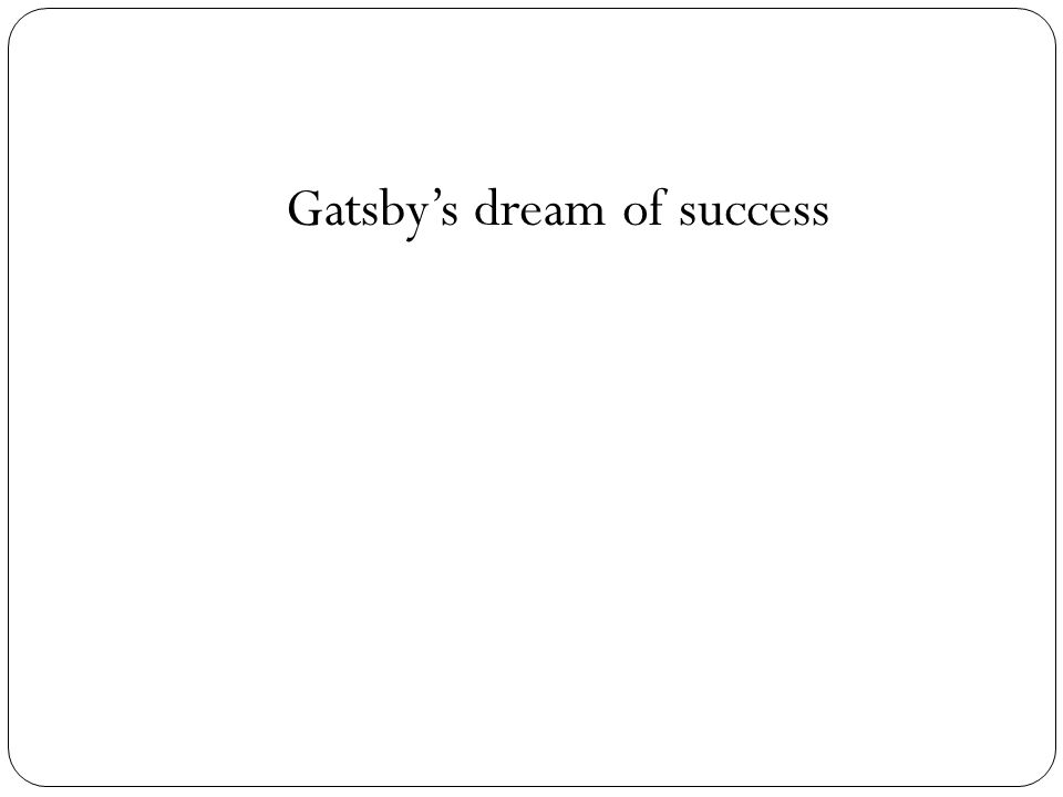 Gatsby's dream of success