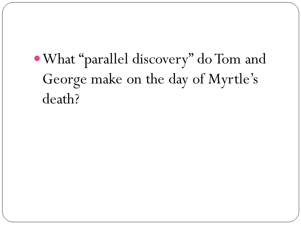 What parallel discovery do Tom and George make on the day of Myrtle's death