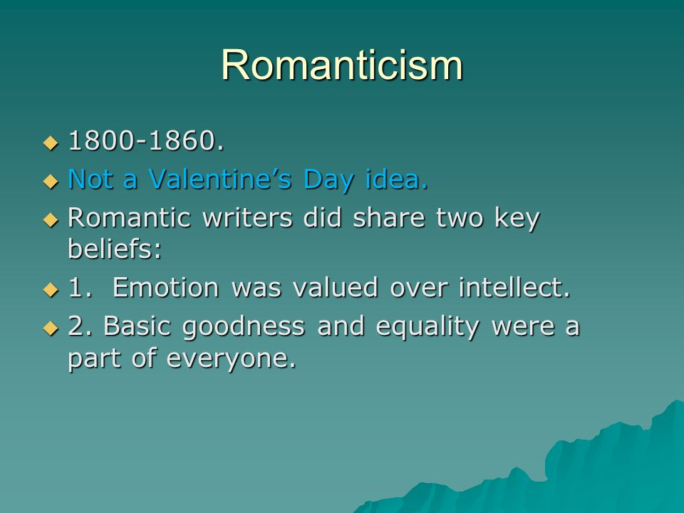 Romanticism 1800-1860. Not a Valentine's Day idea.