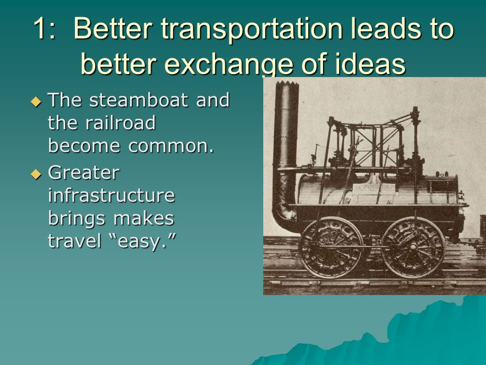 1: Better transportation leads to better exchange of ideas