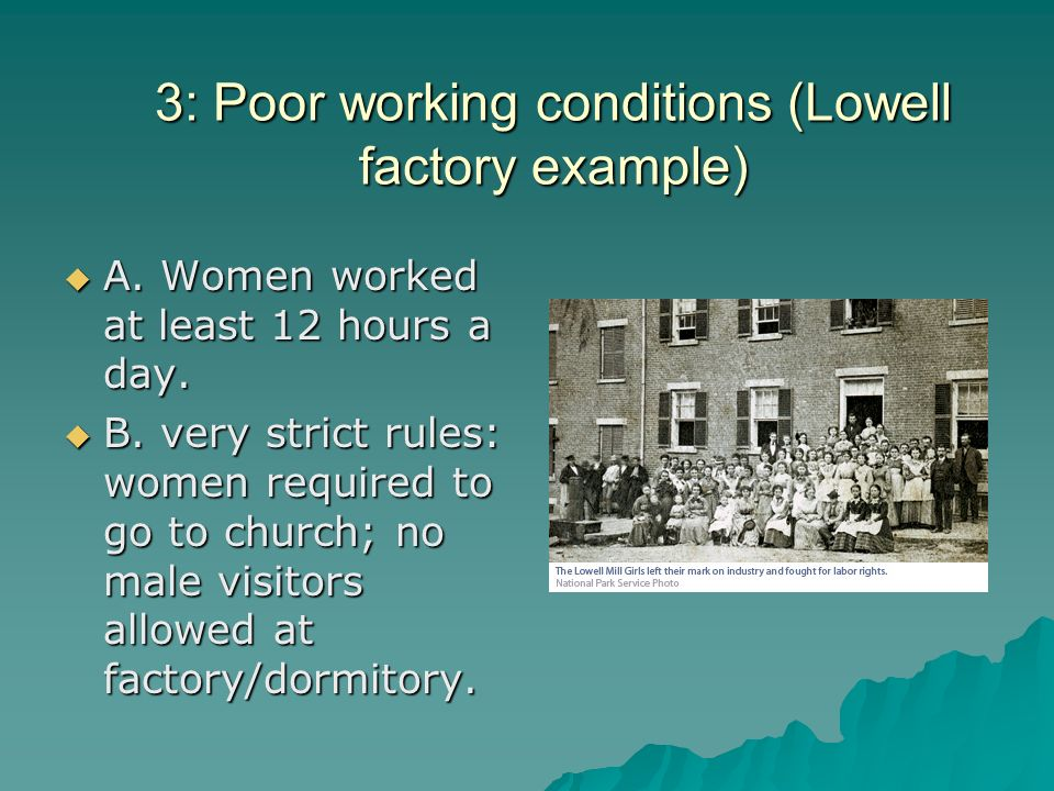 3: Poor working conditions (Lowell factory example)