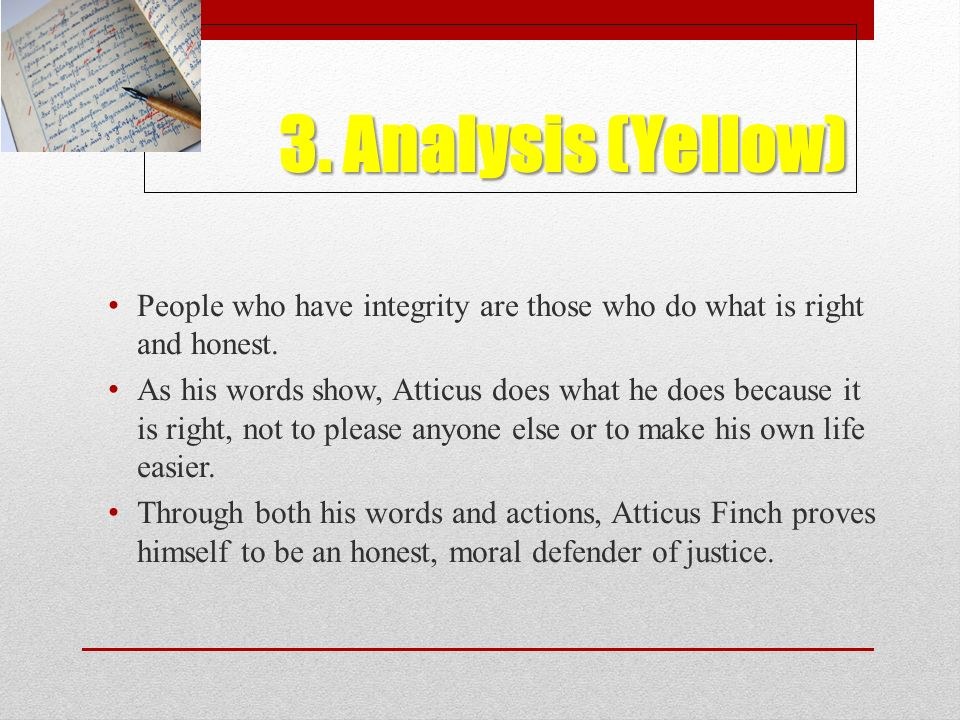 3. Analysis (Yellow) People who have integrity are those who do what is right and honest.