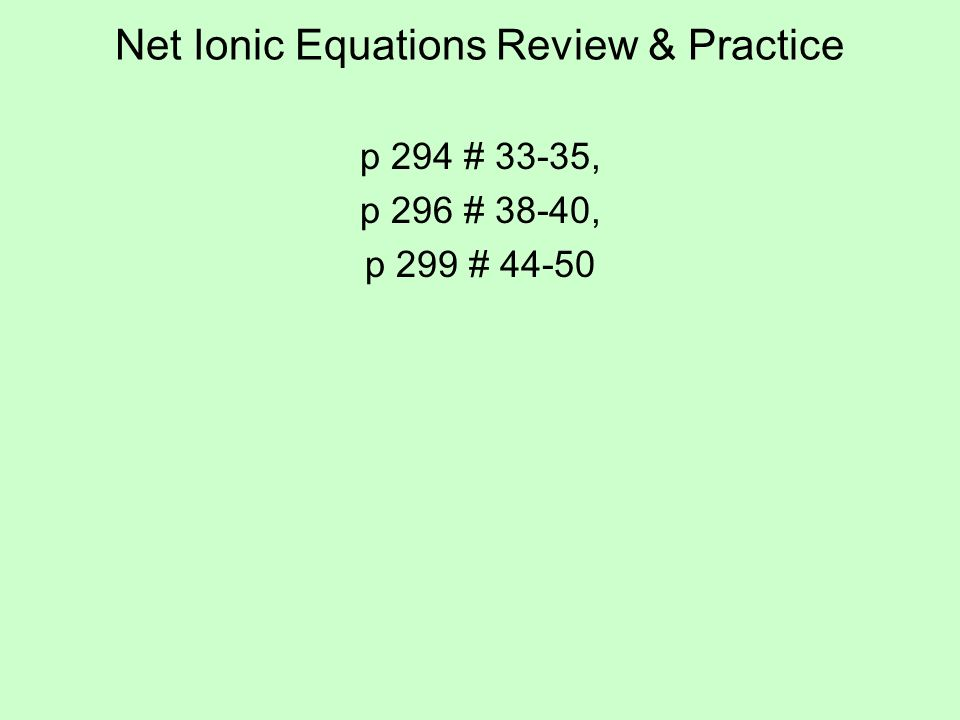 Net Ionic Equations Review & Practice